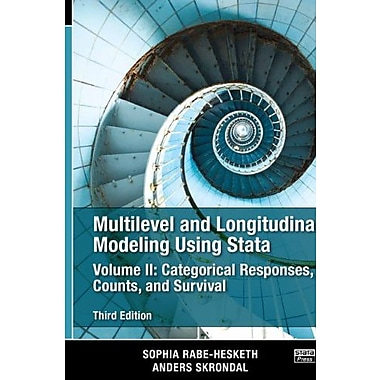 Multilevel & Longitudinal Modeling Using Stata, Vol. II: Categorical Responses, Counts, & Survival, 3rd Ed.., New Book