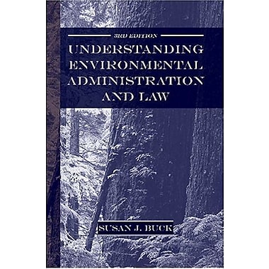Understanding Environmental Administration and Law, 3rd Edition, Used Book (9781597260367)