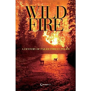 Wildfire: A Century of Failed Forest Policy, Used Book (9781597260701)