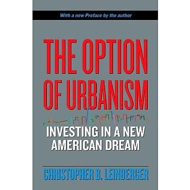 The Option of Urbanism: Investing in a New American Dream, Used Book (9781597261371)