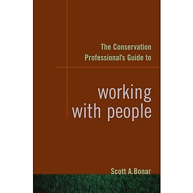 The Conservation Professional's Guide to Working with People, Used Book (9781597261487)