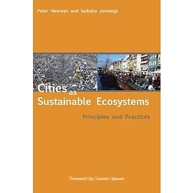 Cities as Sustainable Ecosystems: Principles and Practices, Used Book (9781597261876)