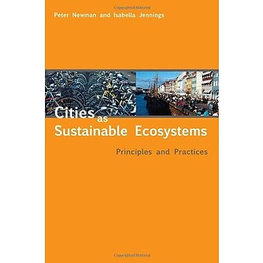 Cities as Sustainable Ecosystems: Principles and Practices, Used Book (9781597261883)