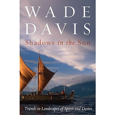 Shadows in the Sun: Travels to Landscapes of Spirit and Desire, Used Book (9781597263924)