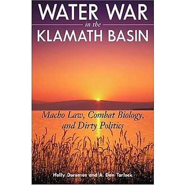 Water War in the Klamath Basin: Macho Law, Combat Biology and Dirty Politics, Used Book (9781597263948)
