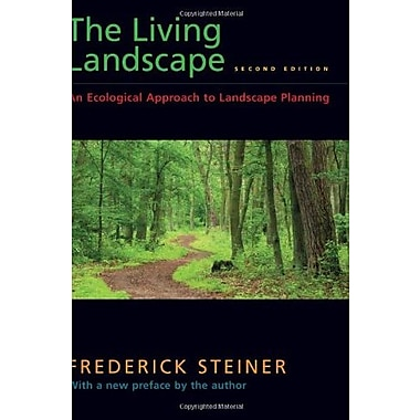 The Living Landscape, Second Edition: An Ecological Approach to Landscape Planning, Used Book (9781597263962)