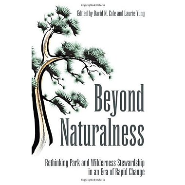 Beyond Naturalness: Rethinking Park and Wilderness Stewardship in an Era of Rapid Change, Used Book (9781597265096)