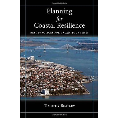 Planning for Coastal Resilience: Best Practices for Calamitous Times, Used Book (9781597265621)