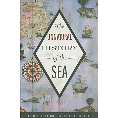 The Unnatural History of the Sea, Used Book (9781597265775)