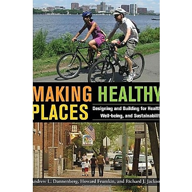 Making Healthy Places: Designing and Building for Health, Well-being and Sustainability, Used Book (9781597267267)