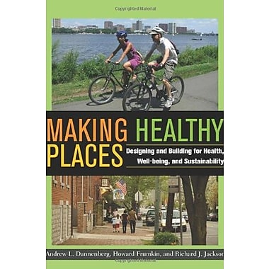 Making Healthy Places: Designing and Building for Health, Well-being and Sustainability, Used Book (9781597267274)