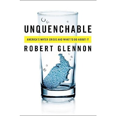 Unquenchable: America's Water Crisis and What To Do About It Used Book (9781597268165)