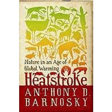 Heatstroke: Nature in an Age of Global Warming, Used Book (9781597268172)