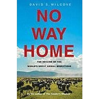 No Way Home: The Decline of the World's Great Animal Migrations, Used Book (9781597268233)