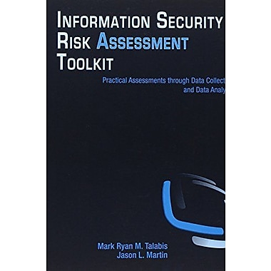 Information Security Risk Assessment Toolkit: Practical Assessments through Data Collection & Data Analysis, Used Book