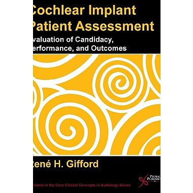Cochlear Implant Patient Assessment: Evaluation of Candidacy, Performance, and Outcomes (9781597564465)