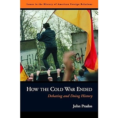 How the Cold War Ended: Debating and Doing History (9781597971751)