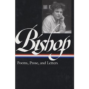 Elizabeth Bishop: Poems, Prose and Letters (Library of America), New Book (9781598530179)