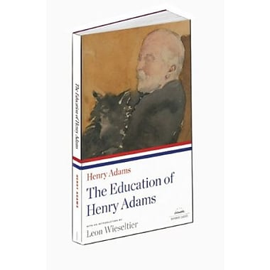 Henry Adams: The Education of Henry Adams (Library of America), New Book (9781598530605)