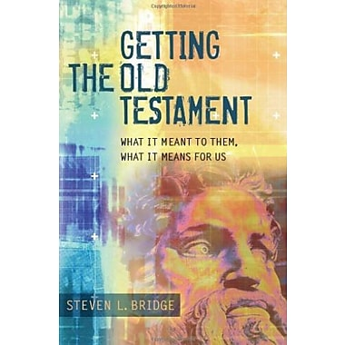 Getting the Old Testament: What It Meant to Them, What It Means for Us, New Book (9781598560459)