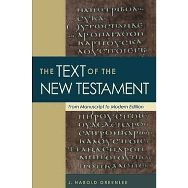 The Text of the New Testament: From Manuscript to Modern Edition, New Book (9781598562408)