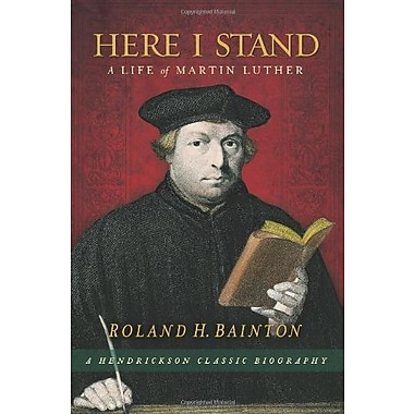 Here I Stand: A Life of Martin Luther (Hendrickson Classic Biographies), New Book (9781598563337)