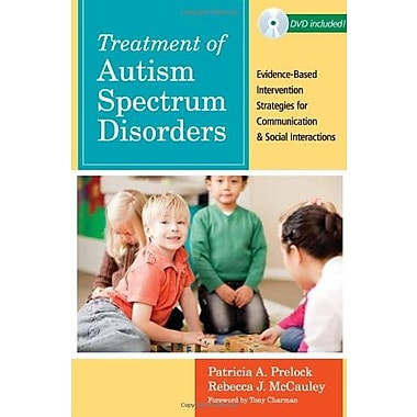 Treatment of Autism Spectrum Disorders: Evidence-Based Intervention Strategies for Communication & Social Interactions