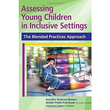 Assessing Young Children in Inclusive Settings: The Blended Practices Approach, New Book (9781598570571)