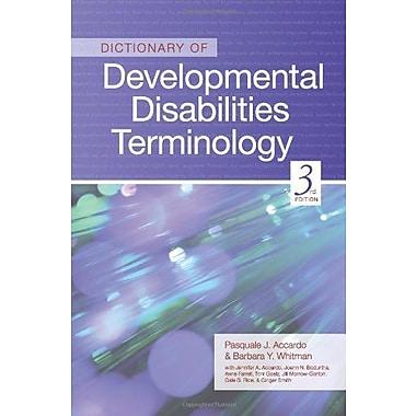 Dictionary of Developmental Disabilities Terminology, Third Edition, New Book (9781598570700)