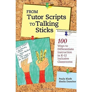 From Tutor Scripts to Talking Sticks: 100 Ways to Differentiate Instruction in K-12 Inclusive Classrooms, Used Book