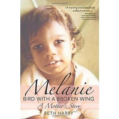 Melanie, Bird with a Broken Wing: A Mother's Story, New Book (9781598571134)