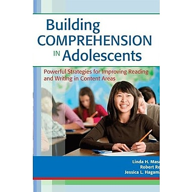 Building Comprehension in Adolescents: Powerful Strategies for Improving Reading & Writing in Content Areas, New Book