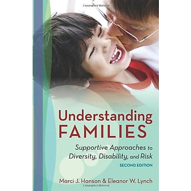 Understanding Families: Supportive Approaches to Diversity, Disability, and Risk, Second Edition, New Book (9781598572155)