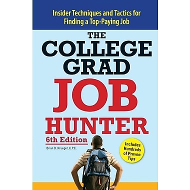 College Grad Job Hunter: Insider Techniques and Tactics for Finding A Top-Paying Entry-level Job, New Book (9781598695472)