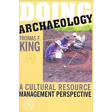 Doing Archaeology: A Cultural Resource Management Perspective, New Book (9781598740035)
