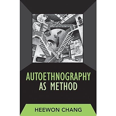 AUTOETHNOGRAPHY AS METHOD (Developing Qualitative Inquiry), New Book (9781598741230)