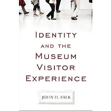 Identity and the Museum Visitor Experience, New Book (9781598741636)