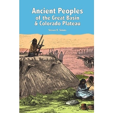 ANCIENT PEOPLES OF THE GREAT BASIN AND COLORADO PLATEAU, New Book (9781598742961)