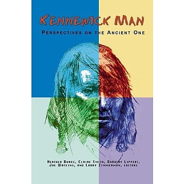 KENNEWICK MAN: PERSPECTIVES ON THE ANCIENT ONE (Archaeology & Indigenous Peoples), New Book (9781598743487)