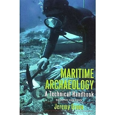 MARITIME ARCHAEOLOGY: A Technical Handbook, Second Edition, New Book (9781598744613)