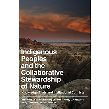 Indigenous Peoples & the Collaborative Stewardship of Nature: Knowledge Binds & Institutional Conflicts, New Book