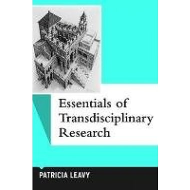 Essentials of Transdisciplinary Research: Using Problem-Centered Methodologies (9781598745931), New Book