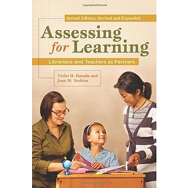 Assessing for Learning: Librarians and Teachers as Partners, Revised and Expanded, New Book (9781598844702)