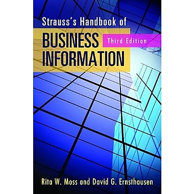 Strauss's Handbook of Business Information: A Guide for Librarians, Students, and Researchers, New Book (9781598848076)