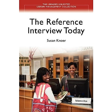 The Reference Interview Today (Libraries Unlimited Library Management Collection), New Book (9781598848229)