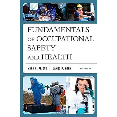 Fundamentals of Occupational Safety and Health, New Book (9781598887235)