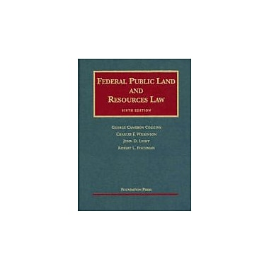 Coggins, Wilkinson, Leshy and Fischman's Federal Public Land and Resources Law, 6th (9781599411637)