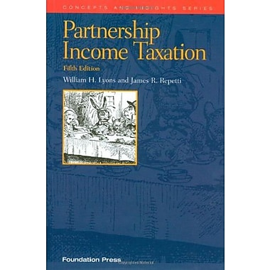 Lyons and Repetti's Partnership Income Taxation, 5th (Concepts and Insights Series), New Book (9781599413822)