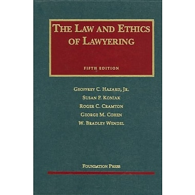 Hazard, Koniak, Cramton, Cohen, and Wendel's Law and Ethics of Lawyering, 5th (9781599414010)