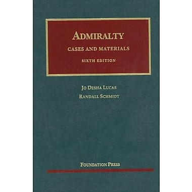 Lucas and Schmidt's Cases and Materials on Admiralty, 6th (9781599414423)